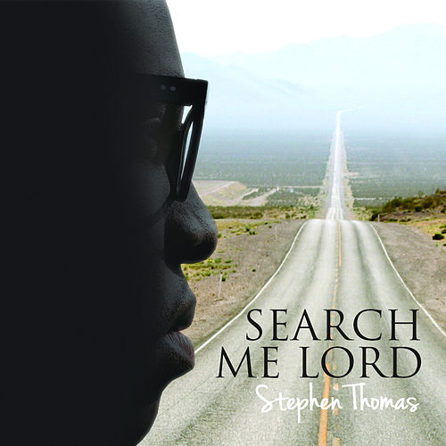 Play & Download Search Me Lord by Stephen Thomas | Napster