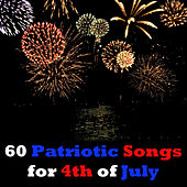 60 Patriotic Songs for 4th of July by Various Artists