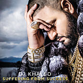 Suffering From Success by DJ Khaled