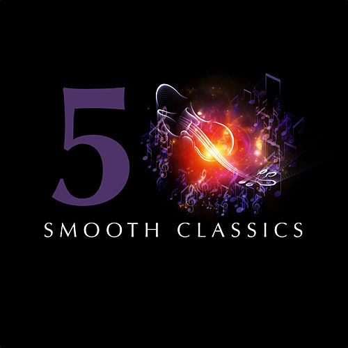 Play & Download 50 Smooth Classics by Various Artists | Napster
