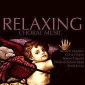 Relaxing Choral Music von Various Artists