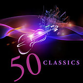 Play & Download 50 Classics by Various Artists | Napster