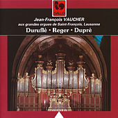 Play & Download Duruflé - Reger - Dupré: Organ Works by Jean-François Vaucher | Napster