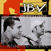 Play & Download Acústico no Bar by João Bosco & Vinícius | Napster