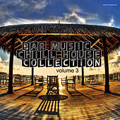 Play & Download Bar Music Chillhouse Collection, Vol. 3 by Various Artists | Napster