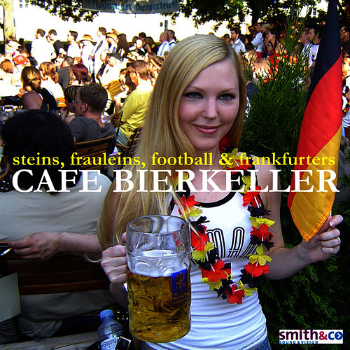 Play & Download Café Bierkeller - Steins, Fräuleins, Football & Frankfurters by The Bavarian Oompah Band | Napster