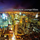 Play & Download New York Lounge Vibes by Various Artists | Napster