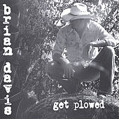 Play & Download Get Plowed by Brian Davis | Napster