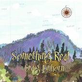 Something Real by Craig Einhorn