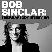 Play & Download Bob Sinclar: The Rhapsody Interview by Bob Sinclar | Napster