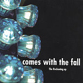 Play & Download The Reckoning EP by Comes With The Fall | Napster