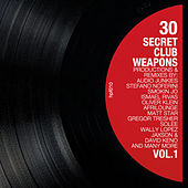 Play & Download 30 Secret Club Weapons, Vol. 1 by Various Artists | Napster