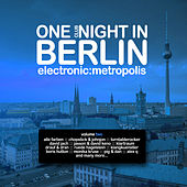 One Clubnight in Berlin - Electronic Metropolis, Vol. 2 by Various Artists
