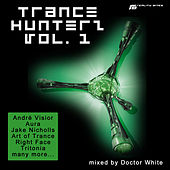 Trance Hunterz, Vol. 1 - Mixed By Doctor White (Mixed By Doctor White) by Various Artists