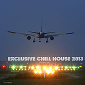 Play & Download Exclusive Chill House 2013 by Various Artists | Napster