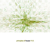 Play & Download Principles of House, Vol. 11 by Various Artists | Napster