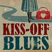 Play & Download Kiss-Off Blues by Various Artists | Napster