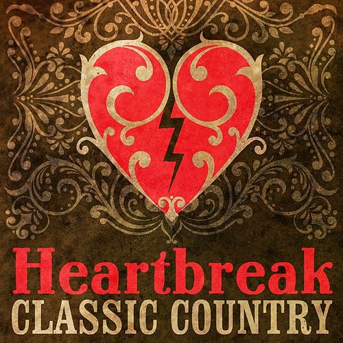 Heartbreak Classic Country by Various Artists