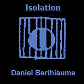 Play & Download Isolation by Daniel Berthiaume | Napster