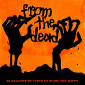 From the Dead (28 Tracks to Scare You Happy) by Various Artists