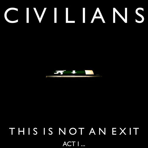 This Is Not an Exit (Act 1) by The Civilians
