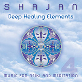 Deep Healing Elements: Music for Reiki & Meditation 4 by Shajan