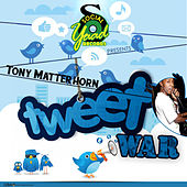 Tweet War - Single by Tony Matterhorn