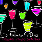Halloween Pre-Drinks (75 Classic Halloween Tracks to Get Your Party Started) by Various Artists