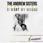 Essential (I Want My Mama) (Live) by The Andrew Sisters