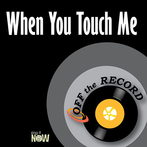 Play & Download When You Touch Me by Off the Record | Napster