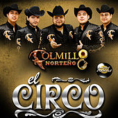Play & Download El Circo - Single by Colmillo Norteno | Napster