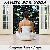 Music for Yoga: Original Piano Songs by The O'Neill Brothers Group