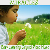 Play & Download Miracles: Easy Listening Original Piano Music by The O'Neill Brothers Group | Napster