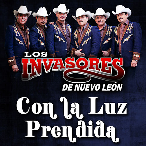Play & Download Con la Luz Prendida - Single by Los Invasores De Nuevo Leon | Napster