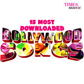 Play & Download 15 Most Downloaded Bollywood Songs by Various Artists | Napster
