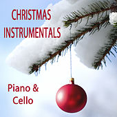 Play & Download Christmas Instrumentals: Piano & Cello by The O'Neill Brothers Group | Napster
