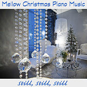 Play & Download Mellow Christmas Piano Music: Still, Still, Still by The O'Neill Brothers Group | Napster