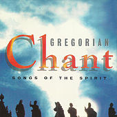 Play & Download Songs of the Spirit by Gregorian Chant | Napster