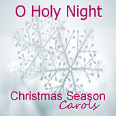 Play & Download Christmas Season Carols: O Holy Night by The O'Neill Brothers Group | Napster