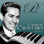 The Poet of the Piano, Carmen Cavallaro Light Music by Various Artists