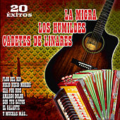 Play & Download 20 Éxitos: La Migra, Los Humildes y los Cadetes de Linares by Various Artists | Napster