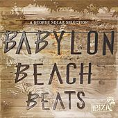Babylon Beach Beats Ibiza by Various Artists