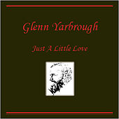 Play & Download Just a Little Love by Glenn Yarbrough | Napster