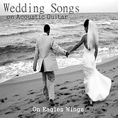 Play & Download Wedding Songs on Acoustic Guitar: On Eagles Wings by The O'Neill Brothers Group | Napster