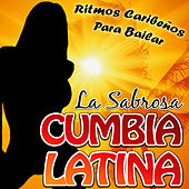 Play & Download La Sabrosa Cumbia Latina. Ritmos Caribeños para Bailar by Various Artists | Napster
