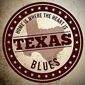 Play & Download Home is Where the Heart Is: Texas Blues by Various Artists | Napster