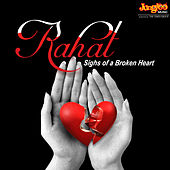 Play & Download Rahat - Sighs of a Broken Heart by Various Artists | Napster