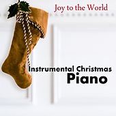 Play & Download Instrumental Christmas Piano: Joy to the World by The O'Neill Brothers Group | Napster
