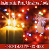 Play & Download Instrumental Piano Christmas Carols: Christmas Time Is Here by The O'Neill Brothers Group | Napster