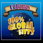 100% Global Hits Cubanas by Various Artists